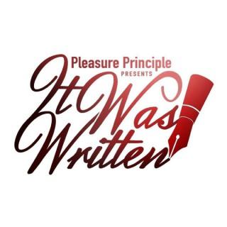 Pleasure Principle Publications Presents - It Was Written