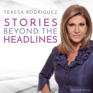 Teresa Rodriguez Stories Beyond the Headlines