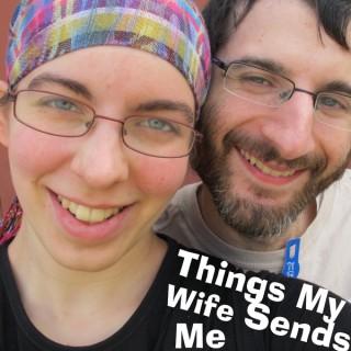 Things My Wife Sends Me