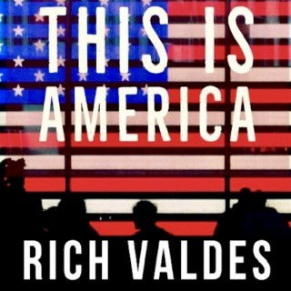 This Is America with Rich Valdes Podcast