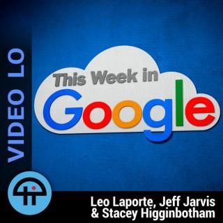 This Week in Google (Video LO)