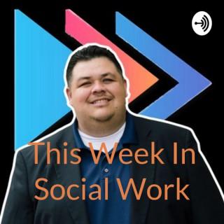 This Week In Social Work