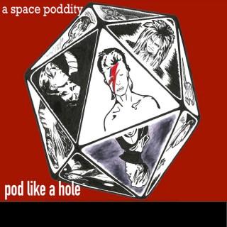 Pod Like A Hole