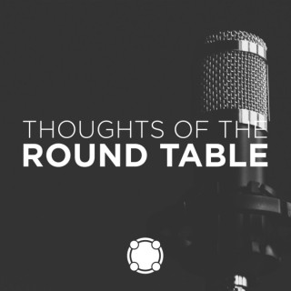 Thoughts of the Round Table