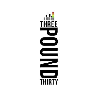 Three Pound Thirty Podcast