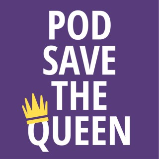 Pod Save The Queen