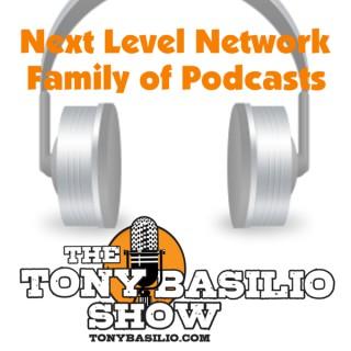 Tony Basilio's Next Level Network Family of Podcasts