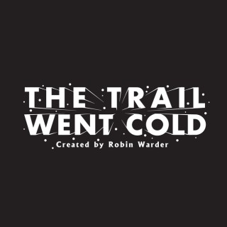 The Trail Went Cold