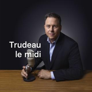 Trudeau le midi