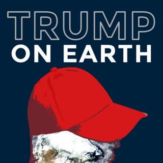 Trump on Earth