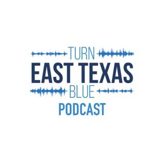 Turn East Texas Blue Podcast