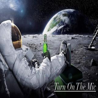 Turn On The Mic