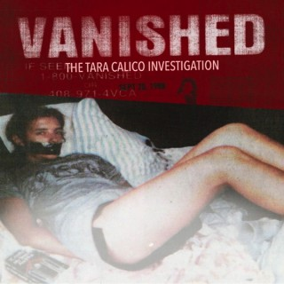 VANISHED: The Tara Calico Investigation