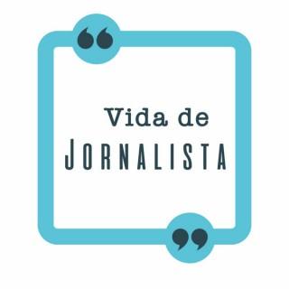 Vida de Jornalista