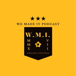 We Made It Podcast