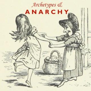 Podcast | Archetypes & Anarchy