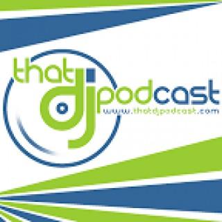 Podcast | That DJ Podcast