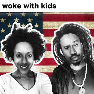 Woke With Kids