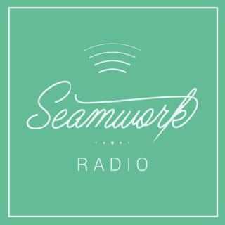 Podcast – Seamwork Radio