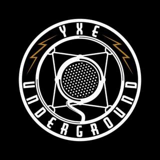 YXE Underground