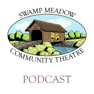 Podcast – Swamp Meadow Community Theatre