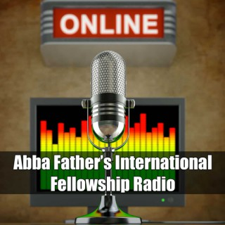 Abba Father's International Fellowship Radio with John McTernan
