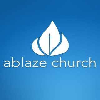 Ablaze Church Sermon Podcast (Audio)