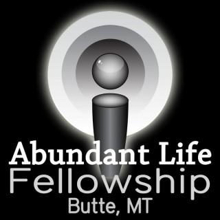 Abundant Life Fellowship in Butte, Montana