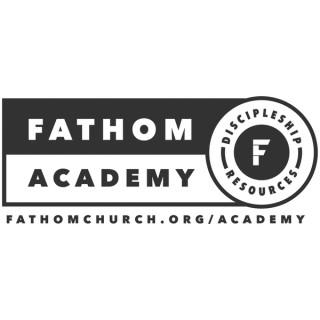 Academy – Fathom Church