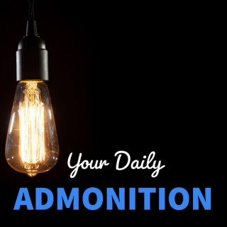 Admonition: Moving You Closer to God Every Day