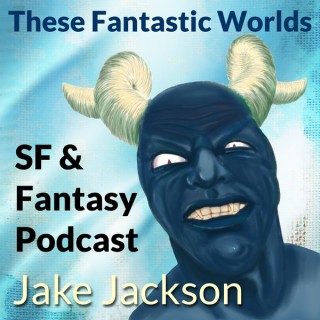 Podcasts – These Fantastic Worlds