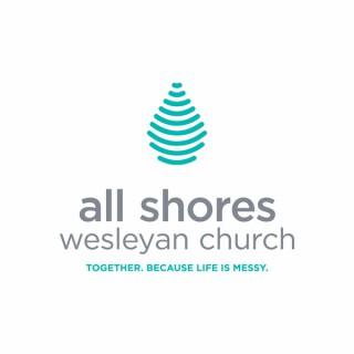 All Shores Wesleyan Church Sunday Sermons
