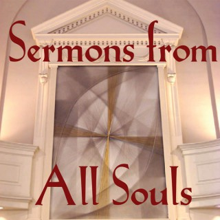 All Souls Unitarian Church, New York City: Sunday Sermons