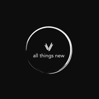 All Things New Eugene (Sermons)