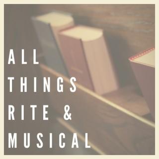 All Things Rite & Musical