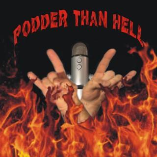 Podder Than Hell Podcast