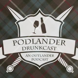 Podlander Drunkcast: an Outlander Podcast