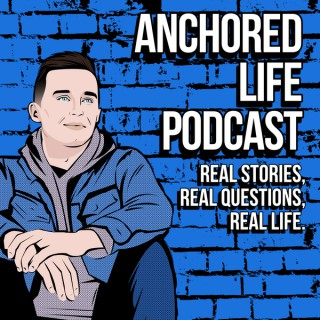 Anchored Life Podcast