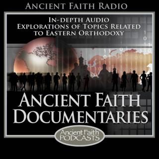 Ancient Faith Documentaries