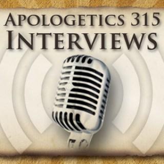 Apologetics 315 Interviews