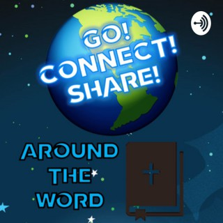 Around the Word: Go! Connect! Share!