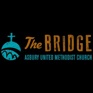 "Asbury United Methodist Church ""The Bridge"" Sermons"