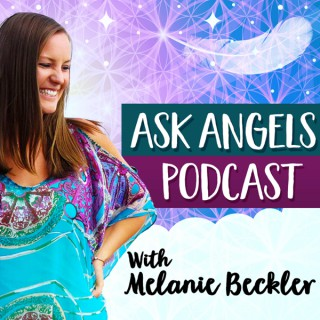 Ask Angels Podcast with Melanie Beckler
