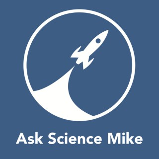 Ask Science Mike