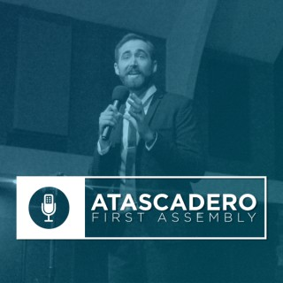 Atascadero First Assembly Podcast