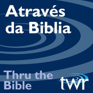 Através da Biblia @ ttb.twr.org/brasil