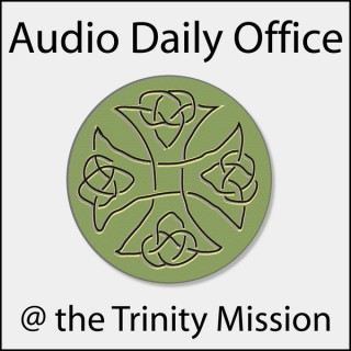 Audio Daily Office @ The Trinity Mission