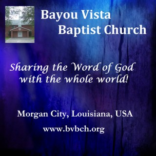 Bayou Vista Baptist Church - Steven Kelly