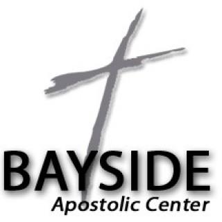 Bayside Apostolic Center Podcast