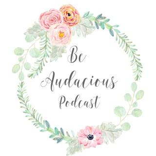 Be Audacious Podcast